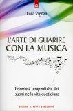 L'Arte di Guarire con la Musica  - Libro