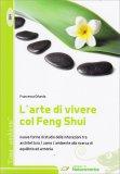 L'Arte di Vivere col Feng Shui - Libro