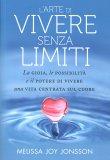 L'Arte di Vivere Senza Limiti - Libro