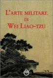 L'Arte Militare di Wei Liao-Tzu — Libro