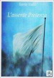 L'Assente Presenza  - Libro