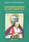 L'Assurdo Mondo di Lady Quantica - Libro