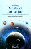 L'Astrofisica per Curiosi — Libro