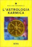L'Astrologia Karmica — Manuali per la divinazione