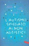 L'Autismo Spiegato ai Non Autistici - Libro