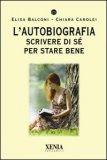 L'autobiografia - Scrivere di sé per stare bene  — Libro