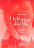 L'Ebbrezza Amorosa  - Libro