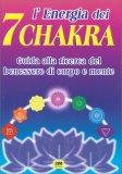 L'energia dei 7 Chakra - Libro