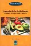 L'Energia Vitale degli Alimenti — Libro
