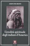 L'Eredità spirituale degli Indiani d'America — Libro