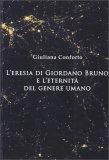 L'Eresia di Giordano Bruno e l'Eternità del Genere Umano - Libro