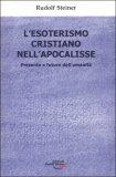 L'esoterismo Cristiano nell'Apocalisse  - Libro