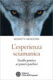 L'Esperienza Sciamanica - Libro