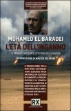 L'ETà DELL'INGANNO — La forza del dialogo contro l'ipocrisia delle nazioni di Mohamed El Baradei