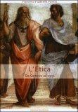 L'Etica - da Cartesio ad Oggi