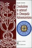 L'EVOLUZIONE IN SETTENARI IN OMEOPATIA HAHNEMANNIANA Esoterismo e Alchimia di Claudio Colombo