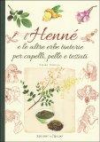 L'Henné e le Altre Erbe Tintorie per i Capelli, Pelle e Tessuti - Libro