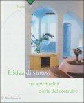 L'idea di Sintesi tra Spiritualità e Arte del Costruire - Libro