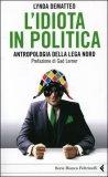 L'idiota in Politica. Antropologia della Lega Nord — Libro