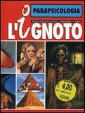 L'Ignoto - Parapsicologia - Vol. 1