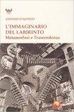 L'Immaginario del Labirinto - Libro