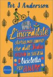 L'Incredibile Storia dell'Uomo che dall'India arrivò in Svezia in Bicicletta per Amore — Libro