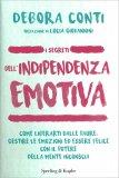 I Segreti dell'Indipendenza Emotiva - Libro