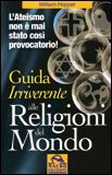 Guida Irriverente alle Religioni del Mondo