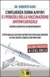 eBook - L'Influenza Suina A/H1N1 e i Pericoli della Vaccinazione Antinfluenzale