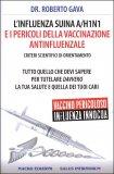L'INFLUENZA SUINA A/H1N1 E I PERICOLI DELLA VACCINAZIONE ANTINFLUENZALE — Versione nuova di Roberto Gava