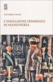 L'iniziazione Femminile in Massoneria - Libro