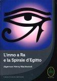 L'inno a Ra e la Spirale d'Egitto - Libro