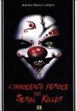 L'Innocenza Feroce del Serial Killer - Libro