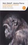 L'Intelligenza Morale degli Animali - Libro