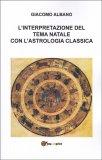 L'Interpretazione del Tema Natala con l'Astrologia Classica - Libro