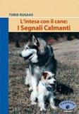 L'intesa con il Cane: I Segnali Calmanti  - Libro