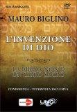 L'INVENZIONE DI DIO Conferenza + Intervista Esclusiva + libretto di 32 pagine [inediti] di Mauro Biglino