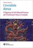 L'Invisibile Danza — Libro