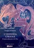 L'odissea Umana - Il non-silenzio di Dio  - Libro