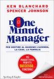 L'One Minute Manager - Per Gestire al Massimo l'Azienda, la Casa, la Famiglia