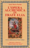 L'Opera Alchemica in Frate Elia - Libro