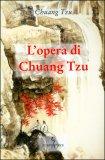 L'Opera di Chuang Tzu  - Libro