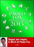 Paolo Fox - l'Oroscopo 2013  - Libro