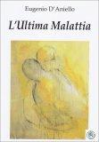 L'ultima Malattia  - Libro