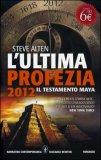 L'Ultima Profezia 2012 - Il Testamento Maya