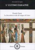 L'Ultimo Faraone - Erode Gesù - La Discendenza Reale del Sangue di Cristo - Libro