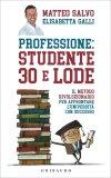 Professione: Studente 30 e Lode - Libro