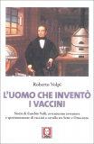 L'Uomo che Inventò i Vaccini - Libro