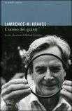 L'UOMO DEI QUANTI La vita e la scienza di Richard Feynman di Lawrence M. Krauss