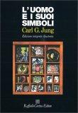 L'UOMO E I SUOI SIMBOLI Edizione integrale illustrata di Carl Gustav Jung